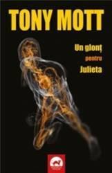 Un glont pentru Julieta - Tony Mott Carti