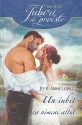 Un iubit ca nimeni altul - Julie Anne Long