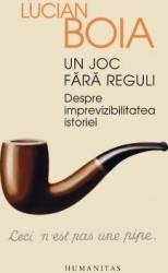 Un joc fara reguli - Lucian Boia Carti