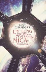 Un lung drum spre o planeta mica si furioasa - Becky Chambers