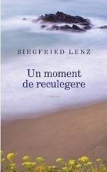 Un moment de reculegere - Siegfried Lenz Carti