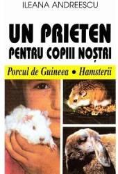 Un Prieten Pentru Copiii Nostri - Ileana Andreescu
