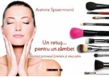 Un retus... pentru un zambet - Aurora Spasinovici Carti