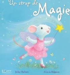 Un strop de magie - Julia Hubery Alison Edgson