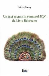 Un text ascuns in romanul Ion de Liviu Rebereanu - Mircea Tomus Carti