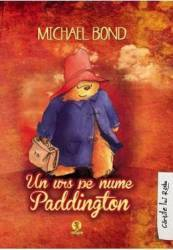 Un urs pe nume Paddington - Michael Bond Carti