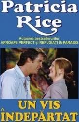 Un vis indepartat - Patricia Rice Carti