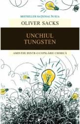 Unchiul Tungsten - Oliver Sacks