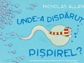 Unde-a disparut Pispirel - Nicholas Allan