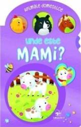 Unde este mami - Animale domestice Carti