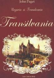 Ungaria si Transilvania Vol. 2 Transilvania - John Paget