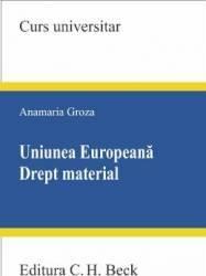 Uniunea Europeana. Drept Material - Anamaria Groza