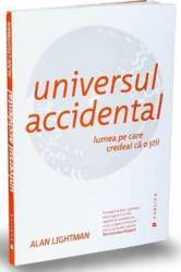 Universul accidental - Alan Lightman title=Universul accidental - Alan Lightman