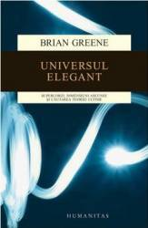 Universul Elegant Ed 2015 - Brian Greene