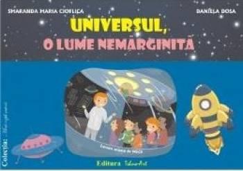 Universul o lume nemarginita - Planse - Smaranda Maria Cioflica Daniela Dosa