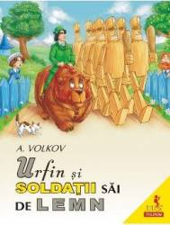 Urfin si soldatii sai de lemn - A. Volkov