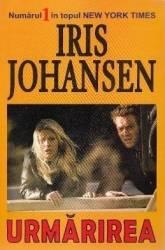 Urmarirea - Iris Johansen Carti