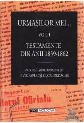Urmasilor mei... Vol. 1+2 - Liviu Papuc Olga Iordache