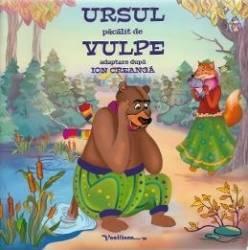 Ursul pacalit de vulpe dupa Ion Creanga Carti
