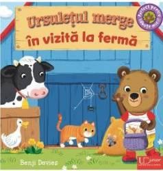 Ursuletul merge in vizita la ferma - Benji Davies