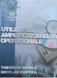Utilizarea Amplificatoarelor Operationale - Theodor Danila Nicolae Cupcea