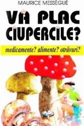 Va Plac Ciupercile - Maurice Messegue