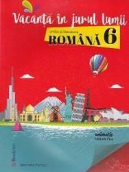 Vacanta in jurul lumii. Romana cls 6 - Marinela Pantazi