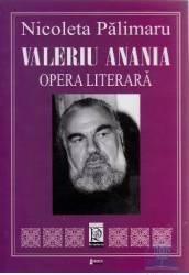 Valeriu Anania. Opera Literara - Nicoleta Palimaru