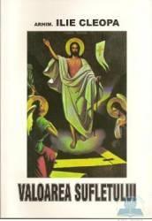 Valoarea sufletului - Ilie Cleopa