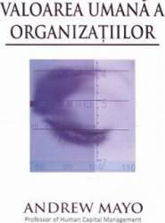 Valoarea umana a organizatiilor - Andrew Mayo