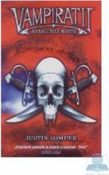 Vampiratii - Adancurile mortii - Justin Somper