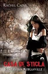 Vampirii Din Morganville 1 Casa De Sticla Partea A Doua Ed. De Buzunar - Rachel Caine