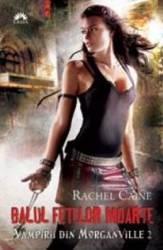Vampirii din Morganville 2 Balul fetelor moarte Partea a doua Ed. de buzunar - Rachel Caine