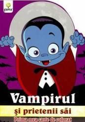 Vampirul si prietenii sai - Prima mea carte de colorat