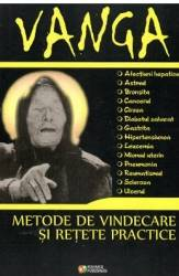 Vanga. Metode De Vindecare Si Retete Practice