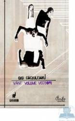 Vant volume vectori - Gigi Caciuleanu Carti