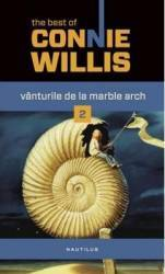 Vanturile de la Marble Arch 2 - Connie Willis