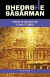 Varianta balcanica imbunatatita - Gheorghe Sasarman
