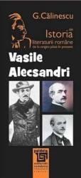 Vasile Alecsandri Din Istoria Literaturii Romane De La Origini Pana In Prezent - G. Calinescu