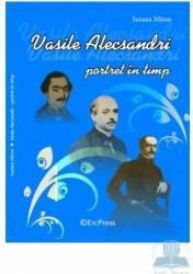 Vasile Alecsandri portret in timp - Suzana Miron