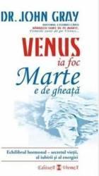 Venus ia foc Marte e de gheata - John Gray