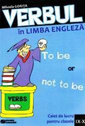 Verbul in limba engleza - Mihaela Gorita Carti