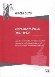 Vespasian V. Pella 91897-1952 - Mircea Dutu