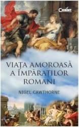 Viata amoroasa a imparatilor romani - Nigel Cawthorne
