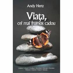 Viata cel mai frumos cadou - Andy Hertz