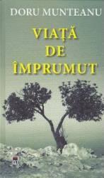 Viata de imprumut - Doru Munteanu