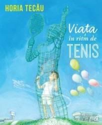 Viata in ritm de tenis - Horia Tecau Carti