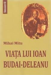 Viata lui Ioan Budai-Deleanu - Mihai Mitu