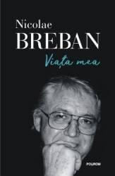 Viata mea - Nicolae Breban