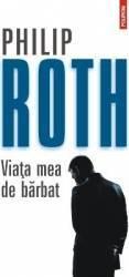 Viata mea de barbat - Philip Roth